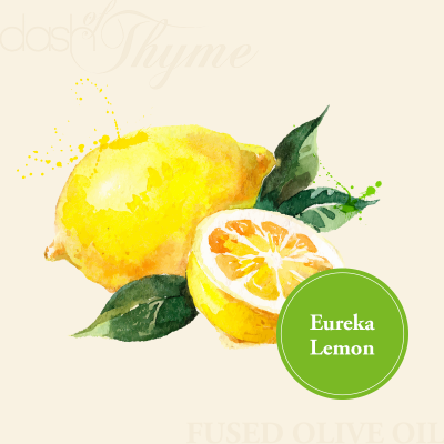 Dash of Thyme—Eureka Lemon Fused Extra Virgin Olive Oil