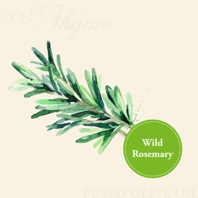 Dash of Thyme—Wild Rosemary Fused Olive Oil