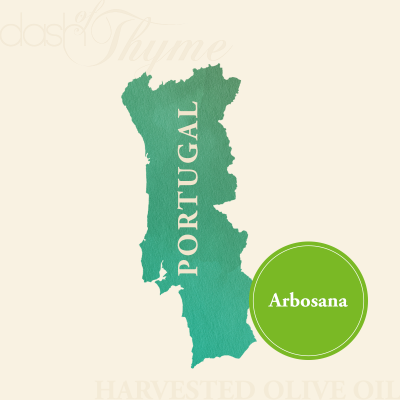 Dash of Thyme—Portugal Arbosana Extra Virgin Olive Oil