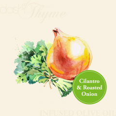 Cilantro & Roasted Onion Infused Extra Virgin Olive Oil