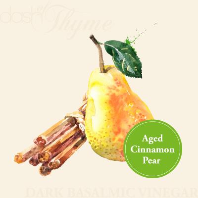 Aged Cinnamon Pear Dark Balsamic Vinegar - Dash of Thyme Gourmet Foods and Gifts in Denville, NJ