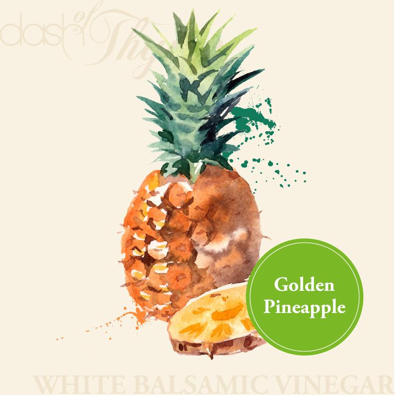 Dash of Thyme—Golden Pineapple White Balsamic Vinegar