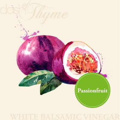 Dash of Thyme—Passionfruit White Balsamic Vinegar