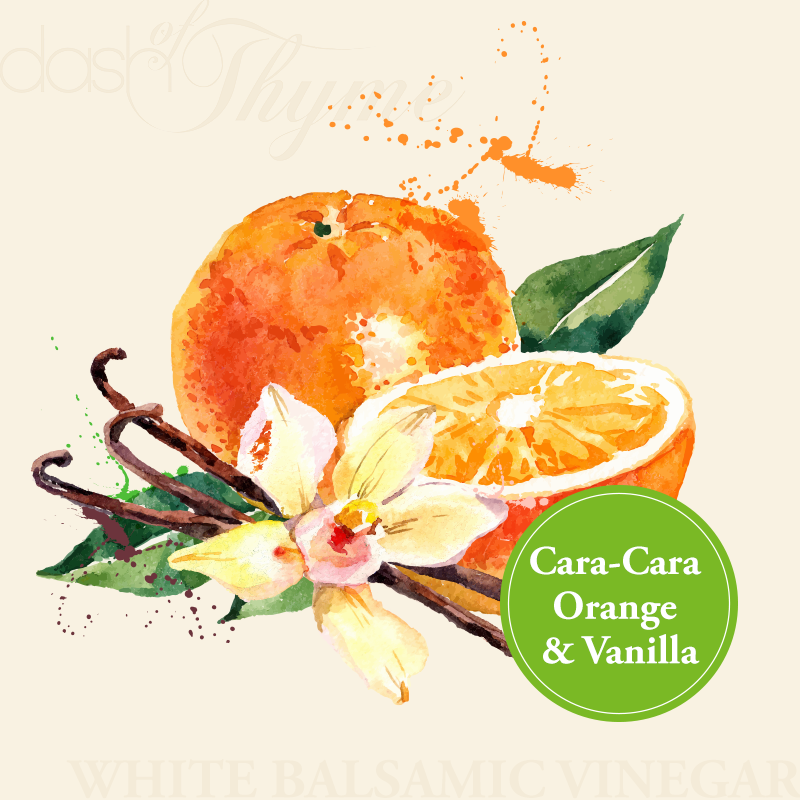 Dash of Thyme—Cara-cara Orange & Vanilla White Balsamic Vinegar